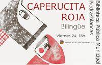 Cuentacuentos bilingüe en la Bibblioteca de Piedras Blancas. Caperucita roja o Red Riding Hood