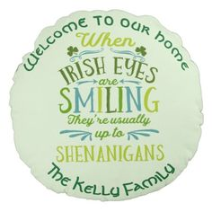 Personalized When Irish Eyes Are Smiling Round Pillow - st patricks day gifts Saint Patrick's Day Saint Patrick Ireland irish holiday party St Patrick's Day Gifts, Home Gifts, Irish Eyes Are Smiling, Round Pillow, Soft Pillows, Diy Party, Best Part Of Me, St Patricks Day, Soft Fabrics