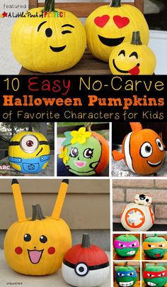 Try these 10 Easy No-Carve Pumpkin Ideas this Halloween to help kids make the pumpkins they have been dreaming about. Their favorite characters come to life as adorable pumpkins. Plus, the finished product will last longer and doesn't require sharp knives! #emoji #pumpkin #fall #kidsactivities #halloween #craftsforkids