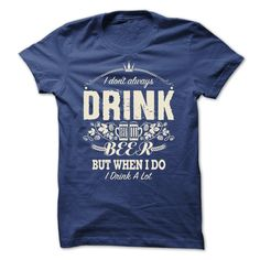 This Shirt Makes A Great Gift For You And Your Family.  Limited Edition: DRINK BEER .Ugly Sweater, Xmas  Shirts,  Xmas T Shirts,  Job Shirts,  Tees,  Hoodies,  Ugly Sweaters,  Long Sleeve,  Funny Shirts,  Mama,  Boyfriend,  Girl,  Guy,  Lovers,  Papa,  Dad,  Daddy,  Grandma,  Grandpa,  Mi Mi,  Old Man,  Old Woman, Occupation T Shirts, Profession T Shirts, Career T Shirts,