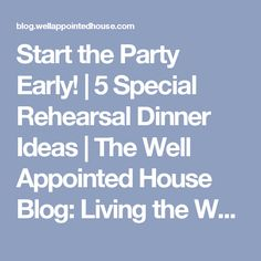 Living the Well Appointed Life with Melissa Hawks Home Rehearsal Dinners, Rehearsal Dinner Games, Rehearsal Dinner Invitations, Wedding Rehearsal, Wedding Speaches, Plan Your Wedding, Wedding Planning, Wedding Ideas, Wedding Things