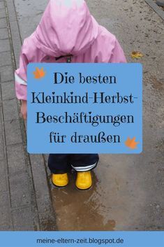 Rausgehen mit Kleinkind auch im Herbst: Tipps und Ideen zum Malen, Matschen und Spielen für Garten, Balkon und Terrasse #Kleinkind #Kinderbeschäftigung #draußen #Herbstwetter