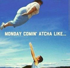a-monday-coming-at-you