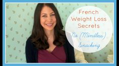 French Weight Loss Secrets: (No) Snacking