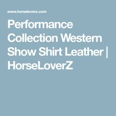 Performance Collection Western Show Shirt Leather | HorseLoverZ