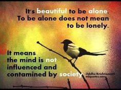 Jiddu Krishnamurti. Wisdom. To be Alone