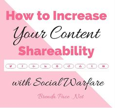How to Increase Your Content Shareability with Social Warfare