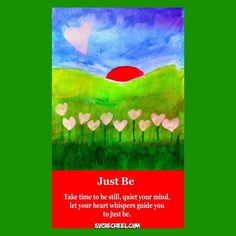 Take time today to Just Be  get still and listen and let the whispers of your heart guide you #cardoftheday #heartwhisper