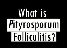 Pityrosporum folliculitis is also known as Malassezia folliculitis. Malassezia is a yeast commonly found on skin and is generally harmless. Skin Care, Blog, Skincare Routine, Skin Treatments, Asian Skincare, Skincare, Healthy Skin Care