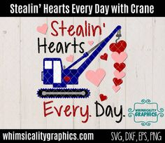 Digital Design - Stealin' Hearts Every Day with Crane SVG, PNG, DXF and Eps