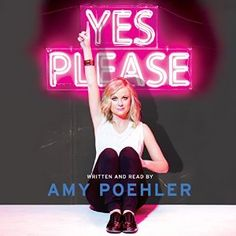 """Yes please / Amy Poehler. The actress best known for her work on """"Parks and Recreation"""" and """"Saturday Night Live"""" reveals personal stories and offers her humorous take on such topics as love, friendship, parenthood, and her relationship with Tina Fey. Parks And Recreation, Kim Gordon, Robert Mapplethorpe, Patti Smith, Tina Fey, Saturday Night Live, Lazy Sunday, Heidi Klum, Amy Poehler Book"""