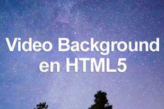 Un recurso muy llamativo para tus sitios: video de fondo HTML5.