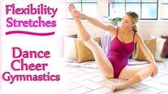 Flexibility Stretches For Dancers, Cheerleaders & Gymnastics, Beginners ...