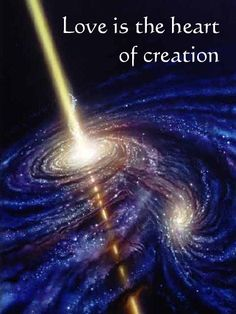 Love is the heart of creation