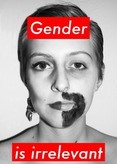 This trademark is white letters against red background. Much of her text questions the viewer about feminism, classicism, consumerism, and individual autonomy and desire. This pertucalar picture 'Gender is irrelevant' has a strong outlook on feminism and equality and gives the impression that women and men are equal and both capable.