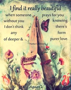 I Find It Beautiful When Someone Prays For You