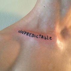 Unpredictable/impredecible #tattoo #tatuaje clavicle Tattoo