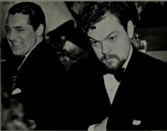 """Cary Grant, Orson Welles  """"I don't say we all ought to misbehave, but we ought to look as if we could."""" ― Orson Welles"""