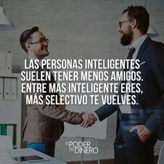 Las personas inteligentes tienen pocos amigos son más selectivos