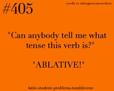 Latin Student Problems. hahaha this is our class...