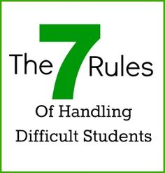 good practices to use in any teaching situation (even church). The 7 Rules of Handling Difficult Students.Some good practices to use in any teaching situation (even church). The 7 Rules of Handling Difficult Students. Classroom Discipline, Classroom Management Strategies, Behaviour Management, Teaching Strategies, Teaching Tips, Teachers Aide, New Teachers, Student Behavior, Behavior Plans