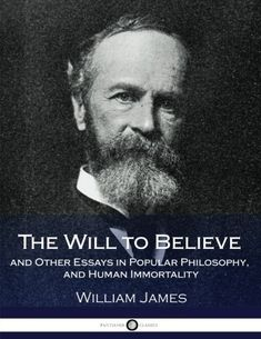 The Will to Believe and Other Essays in Popular Philosoph... https://www.amazon.co.uk/dp/1976095905/ref=cm_sw_r_pi_dp_U_x_QhA1AbN2Q7YR4