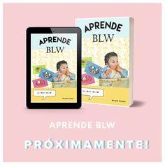Libro BLW. Todo sobre y para el metodo BLW⋆ www.blwbebe.com ⋆ Blog, Learning, Book, Blogging
