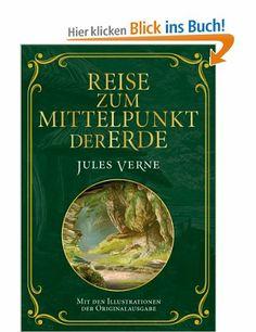 Reise zum Mittelpunkt der Erde: Mit Illustrationen der Originalausgabe: Amazon.de: Jules Verne: Bücher