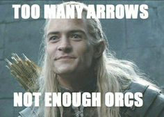 That is so true how does he not run out of arrows . . . and how does his hair stay perfect (but Aragorns is a mess!)