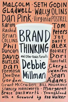 Brand Thinking book by Debbie Millman Brand Thinking and Other Noble Pursuits is a new book by Debbie Millman. In it Millman interviews 20 leading designers and thinkers in branding, including Malcom Gladwell and Seth Godin. Ex Libris, Book Cover Design, Book Design, Design Shop, Free Design, Debbie Millman, Seth Godin, Dee Dee, Layout