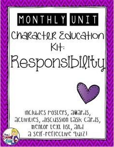 This Responsibility, month long unit is taken from my Entire Year: Character Education Kit. I love using these materials because it allows you to directly teach important character traits in a motivating format. There are 10 other units in the Character Education Kit: Perseverance, Respect, Caring, Citizenship, Courage, Fairness, Giving, Gratitude, Self-Discipline, and Trustworthiness. Includes posters, awards, 32 discussion task cards, a self-reflective quiz, activities and more! (TpT)