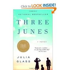 Three Junes by Julia Glass - Summary: Glass's first novel traces the lives of a Scottish family over a decade as they confront the joys and longings, fulfillments and betrayals of love in all its guises.  #fiction