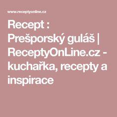 Recept : Prešporský guláš | ReceptyOnLine.cz - kuchařka, recepty a inspirace