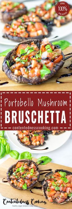 Portobello Mushroom Bruschetta a new and modern addiction of a classic. Makes the perfect appetizer, lunch or snack, vegan, gluten free, super delicious and impressive.