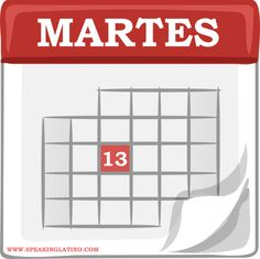 Días de mala suerte (Bad luck days): Martes 13 in Spanish speaking countries & Greece, Friday 13 in England & USA