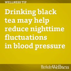 Drinking black #tea may help blood pressure. Get the details, and re-pin for Blood Pressure Education Month. http://www.berkeleywellness.com/healthy-eating/food/article/wellness-tip-tea-blood-pressure?ap=2012