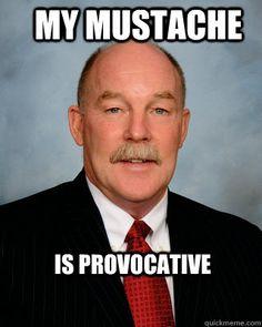 Lakin mustache - my mustache is provocative