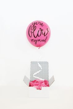 DIY balloon message for valentines day. You Blow My Mind