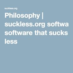 Philosophy | suckless.org software that sucks less