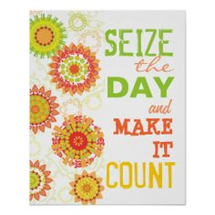 Seize the Day Make it Count Poster lowest price for you. In addition you can compare price with another store and read helpful reviews. BuyHow to          Seize the Day Make it Count Poster please follow the link to see fully reviews...