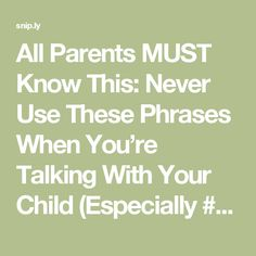 All Parents MUST Know This: Never Use These Phrases When You're Talking With Your Child (Especially #2!) - The Spiritualist