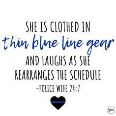 The Proverbs 31 police Wife 😉😂💙 Police Girlfriend, Police Wife Life, Girlfriend Quotes, Cop Quotes, Life Quotes, Status Quotes, Crush Quotes, Police Officer Quotes, Police Officer Wife