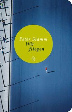 Peter Stamm: Wir fliegen. Fischer TaschenBibliothek.