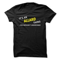 Its an ALLARD thing you Wouldn't understand T-Shirts, Hoodies, Sweatshirts, Tee Shirts (19$ ==► Shopping Now!)