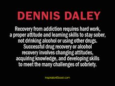 Recovery from addiction requires hard work, a proper attitude and learning skills to stay sober, not drinking alcohol or using other drugs.  Successful drug recovery or alcohol recovery involves changing attitudes, acquiring knowledge, and developing skills to meet the many challenges of sobriety.