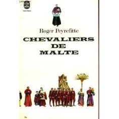 Roger Peyrefitte. Chevaliers de Malte de Roger Peyrefitte +++
