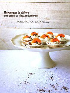 Pratos e Travessas: Mini-queques de abóbora com creme de ricotta e tangerina * Recipes, photography and stories