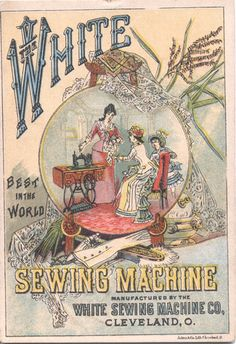 White Sewing Machine Co. Cleveland O. | Flickr - Photo Sharing! Miami Univ. Libraries