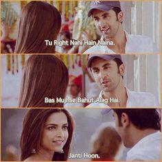 Tu right nahi hai naina bas mujhse alag hai. Bollywood Love Quotes, Bollywood Songs, Yjhd Quotes, Bollywood Wallpaper, Filmy Quotes, Movie Dialogues, Husband Humor, Movie Lines, Flirting Quotes