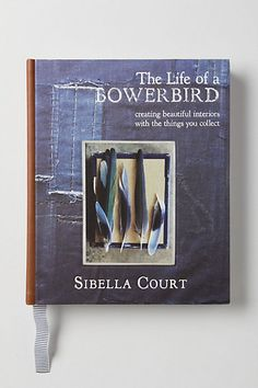 Bowerbird by Sibella Court i got my mom this book for christmas and it was pretty much all the inspiration we could ever want for house things in one place. i just need a copy for myself now. Books To Read, My Books, Science Books, Science Gifts, Anthropologie Uk, Crafts Beautiful, Interior Stylist, Homemade Crafts, Reading Room